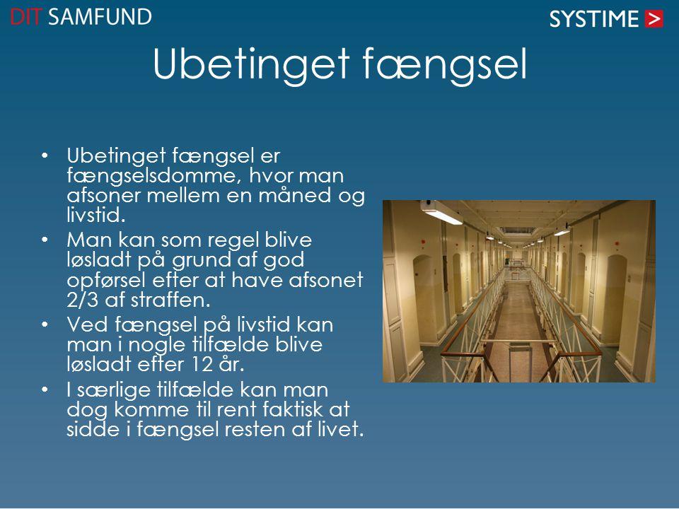 Ubetinget fængsel Ubetinget fængsel er fængselsdomme, hvor man afsoner mellem en måned og livstid.