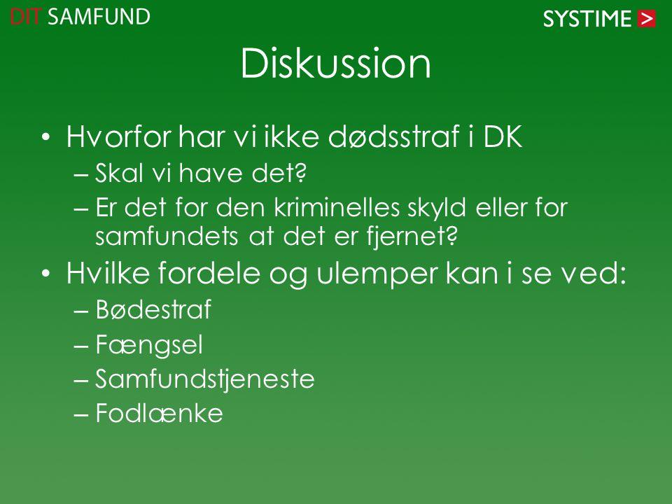 Diskussion Hvorfor har vi ikke dødsstraf i DK