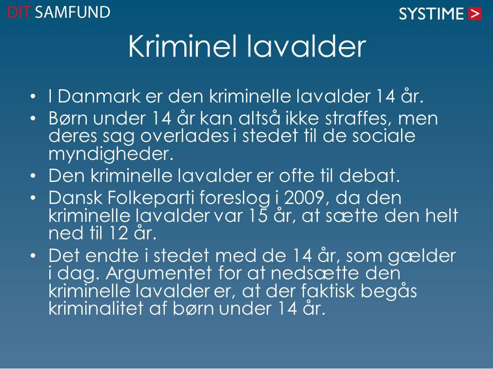 Kriminel lavalder I Danmark er den kriminelle lavalder 14 år.