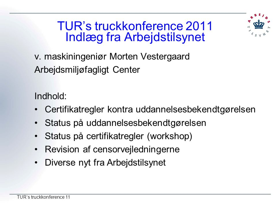 TUR's truckkonference 2011 Indlæg fra Arbejdstilsynet