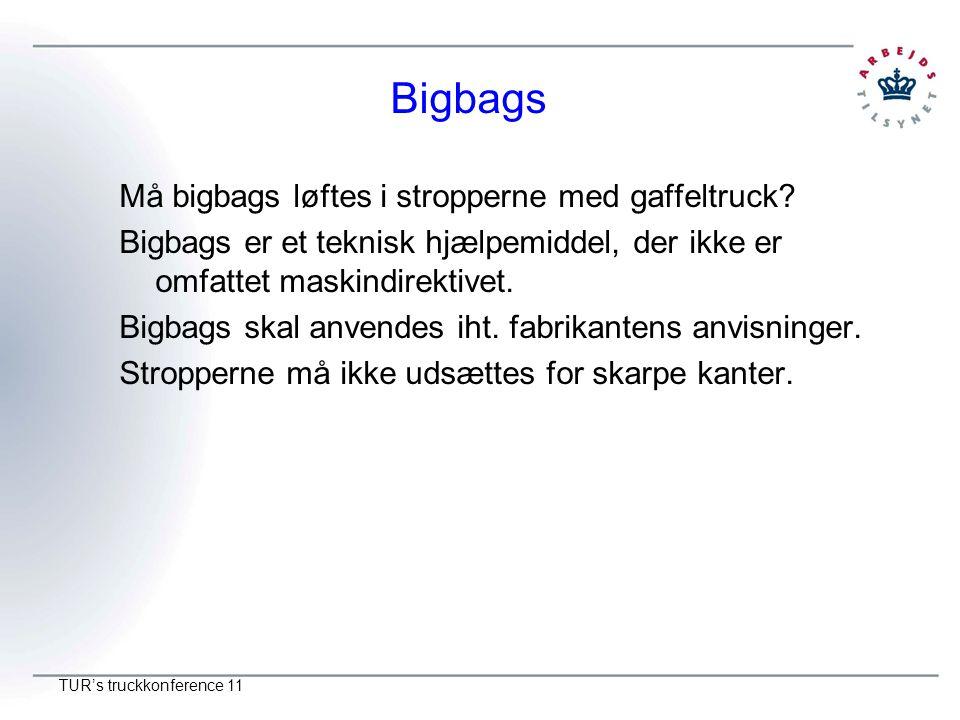 Bigbags Må bigbags løftes i stropperne med gaffeltruck