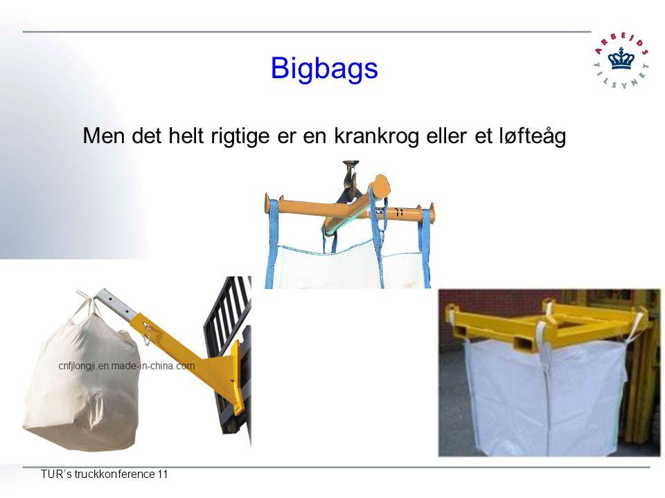 Bigbags Men det helt rigtige er en krankrog eller et løfteåg