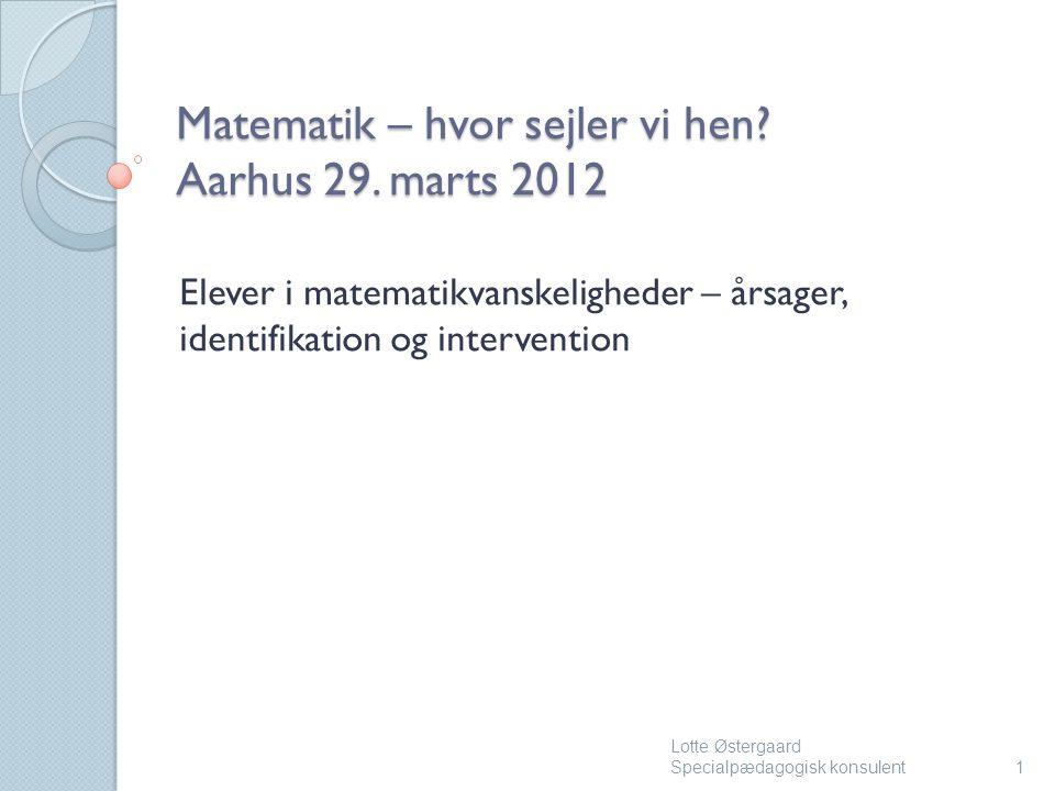 Matematik – hvor sejler vi hen Aarhus 29. marts 2012