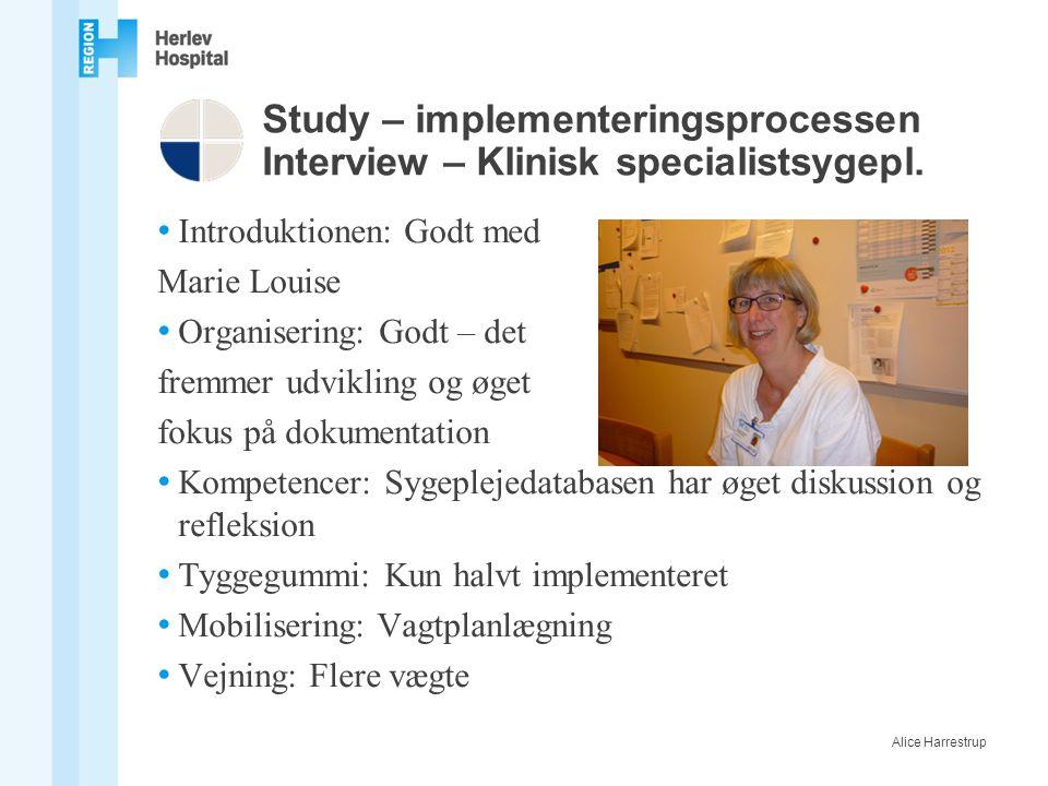 Study – implementeringsprocessen Interview – Klinisk specialistsygepl.