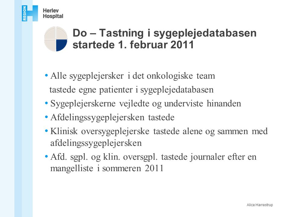 Do – Tastning i sygeplejedatabasen startede 1. februar 2011