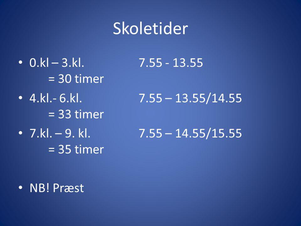 Skoletider 0.kl – 3.kl. 7.55 - 13.55 = 30 timer