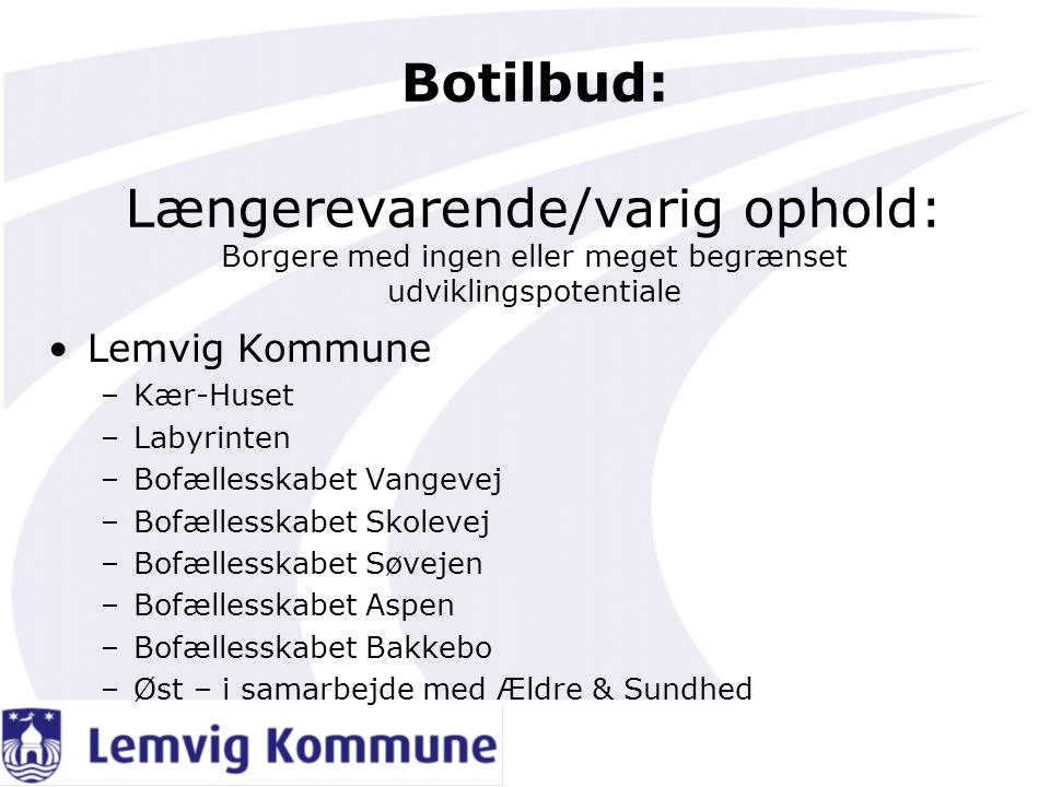 Botilbud: Længerevarende/varig ophold: Borgere med ingen eller meget begrænset udviklingspotentiale