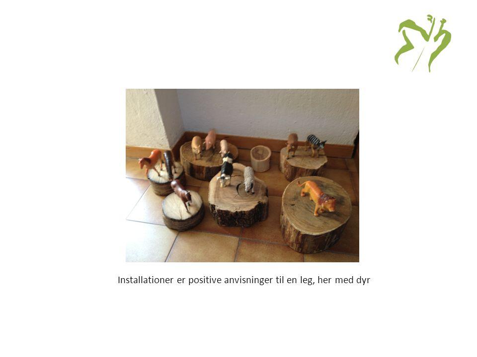 Installationer er positive anvisninger til en leg, her med dyr