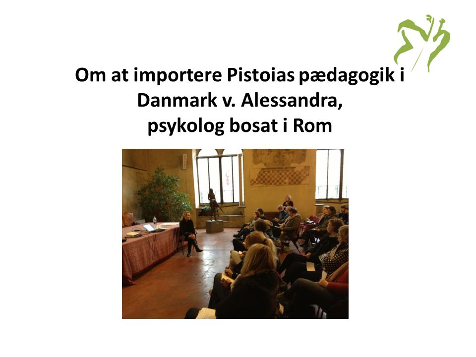 Om at importere Pistoias pædagogik i Danmark v
