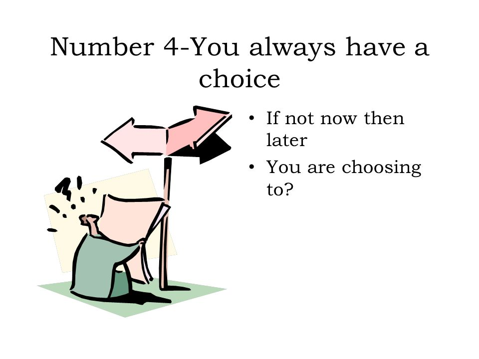 Number 4-You always have a choice