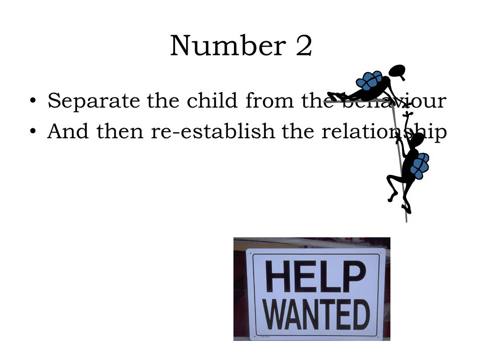 Number 2 Separate the child from the behaviour