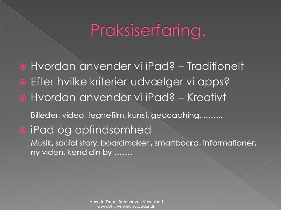Annette Dam - Børnehaven Vennelund www.bhv.vennelund.odder.dk