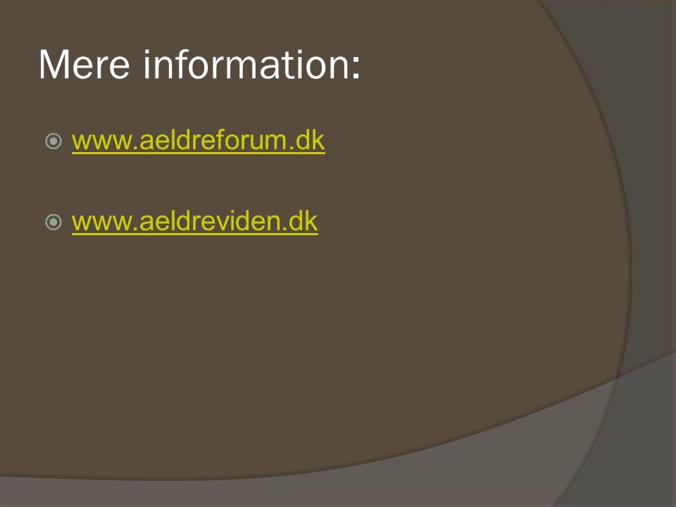 Mere information: www.aeldreforum.dk www.aeldreviden.dk