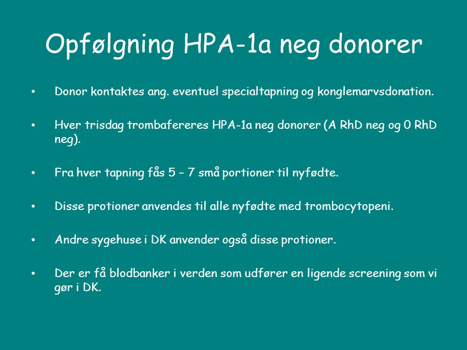 Opfølgning HPA-1a neg donorer