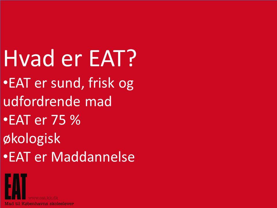 Hvad er EAT EAT er sund, frisk og udfordrende mad
