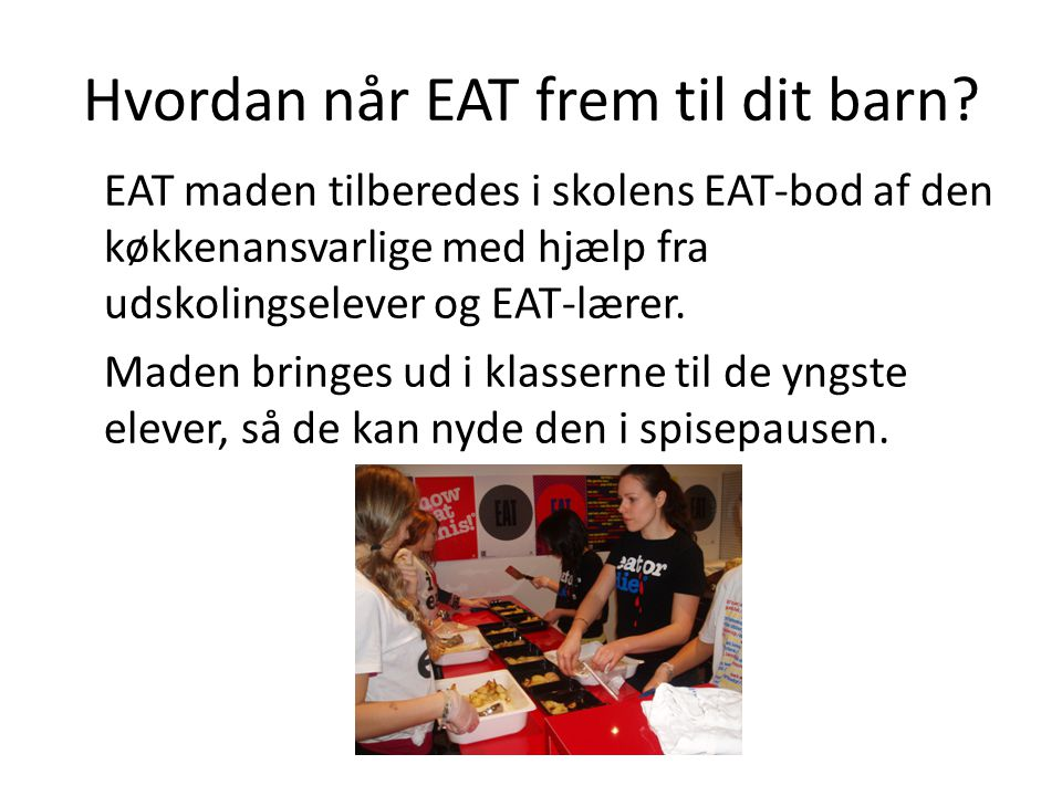 Hvordan når EAT frem til dit barn