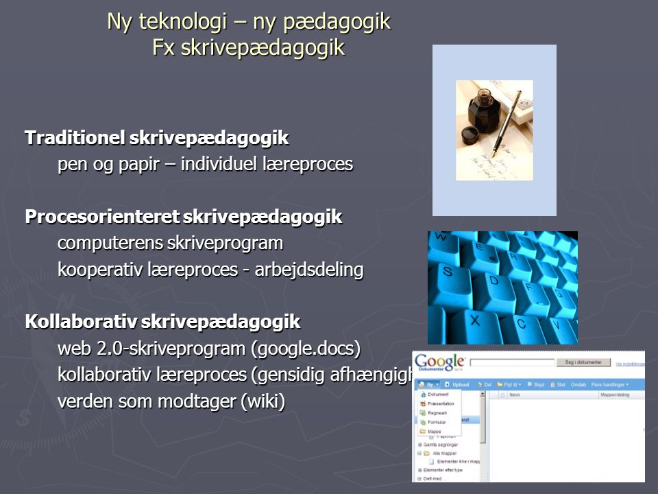 Ny teknologi – ny pædagogik Fx skrivepædagogik