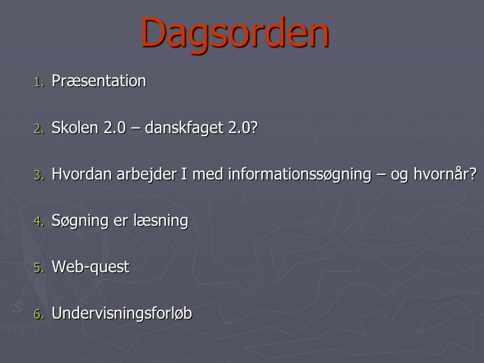 Dagsorden Præsentation Skolen 2.0 – danskfaget 2.0