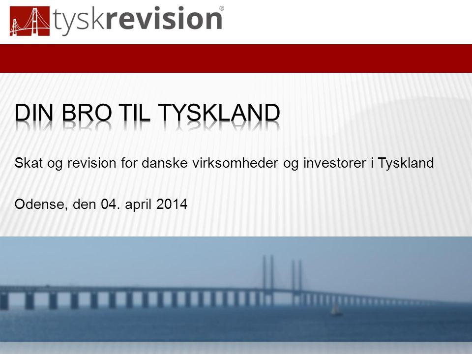 Din bro til tyskland Skat og revision for danske virksomheder og investorer i Tyskland.