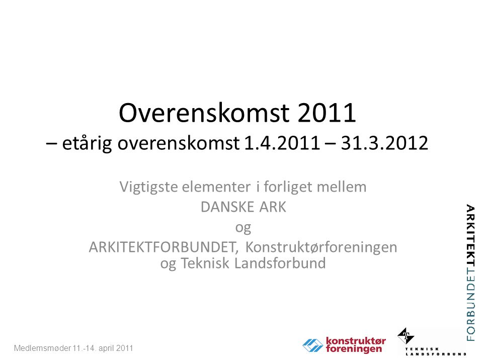 Overenskomst 2011 – etårig overenskomst 1.4.2011 – 31.3.2012