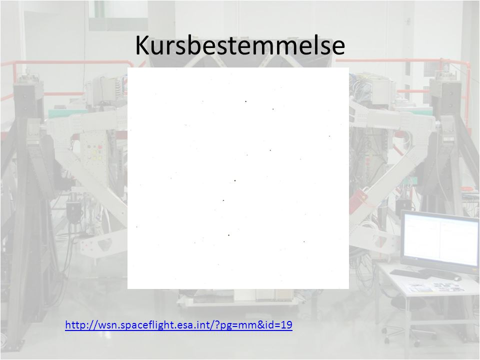 Kursbestemmelse http://wsn.spaceflight.esa.int/ pg=mm&id=19