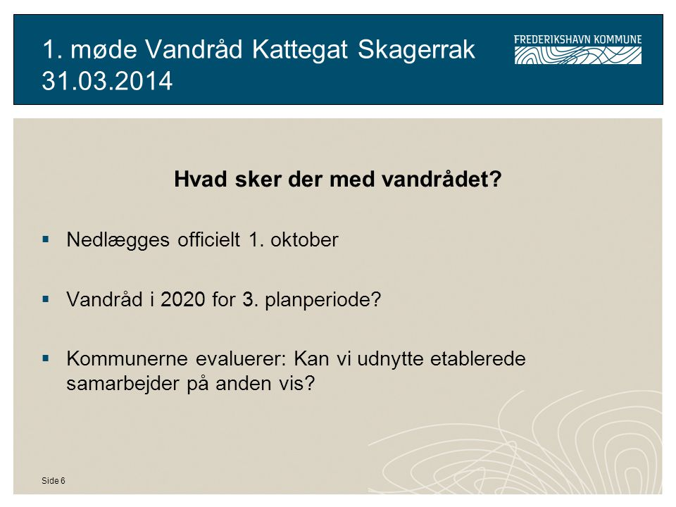 1. møde Vandråd Kattegat Skagerrak 31.03.2014