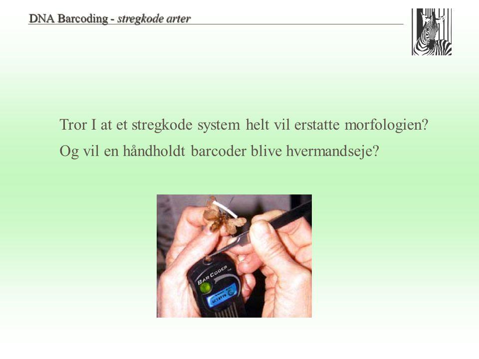 Tror I at et stregkode system helt vil erstatte morfologien