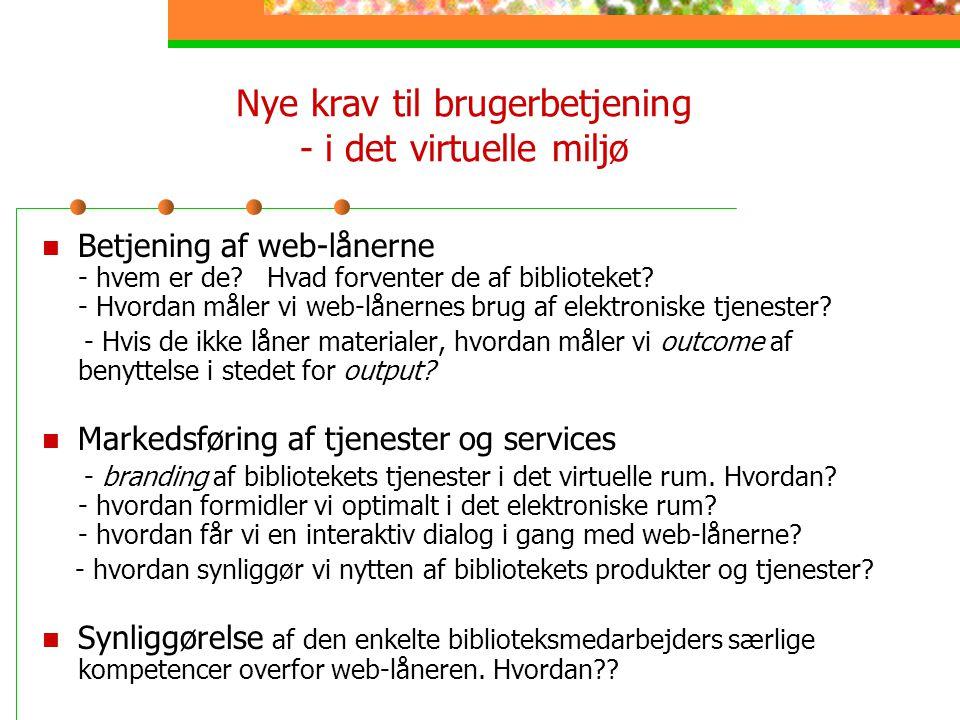 Nye krav til brugerbetjening - i det virtuelle miljø