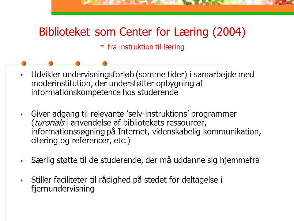 Biblioteket som Center for Læring (2004) - fra instruktion til læring