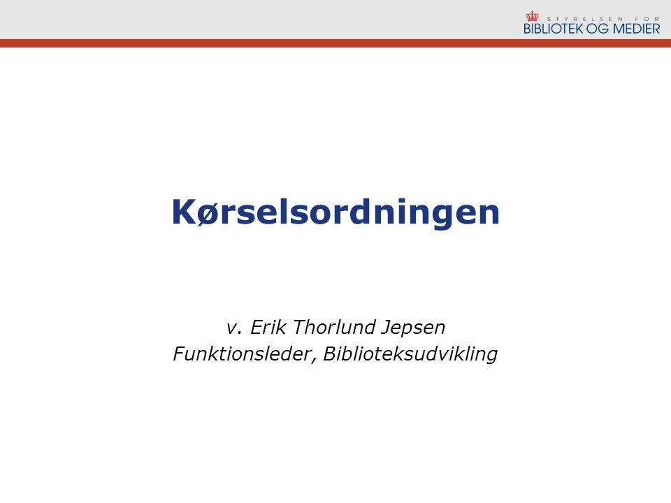 v. Erik Thorlund Jepsen Funktionsleder, Biblioteksudvikling