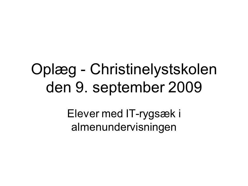 Oplæg - Christinelystskolen den 9. september 2009