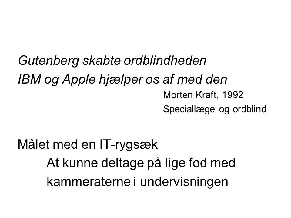 Gutenberg skabte ordblindheden IBM og Apple hjælper os af med den