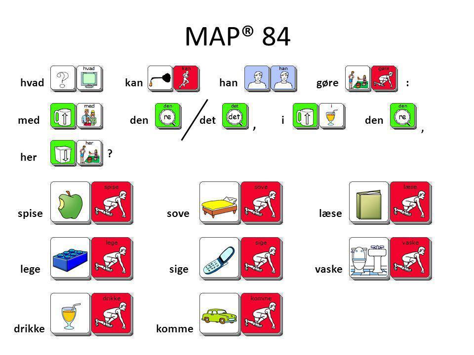 MAP® 84 , hvad kan han gøre : med den det i den , her spise sove