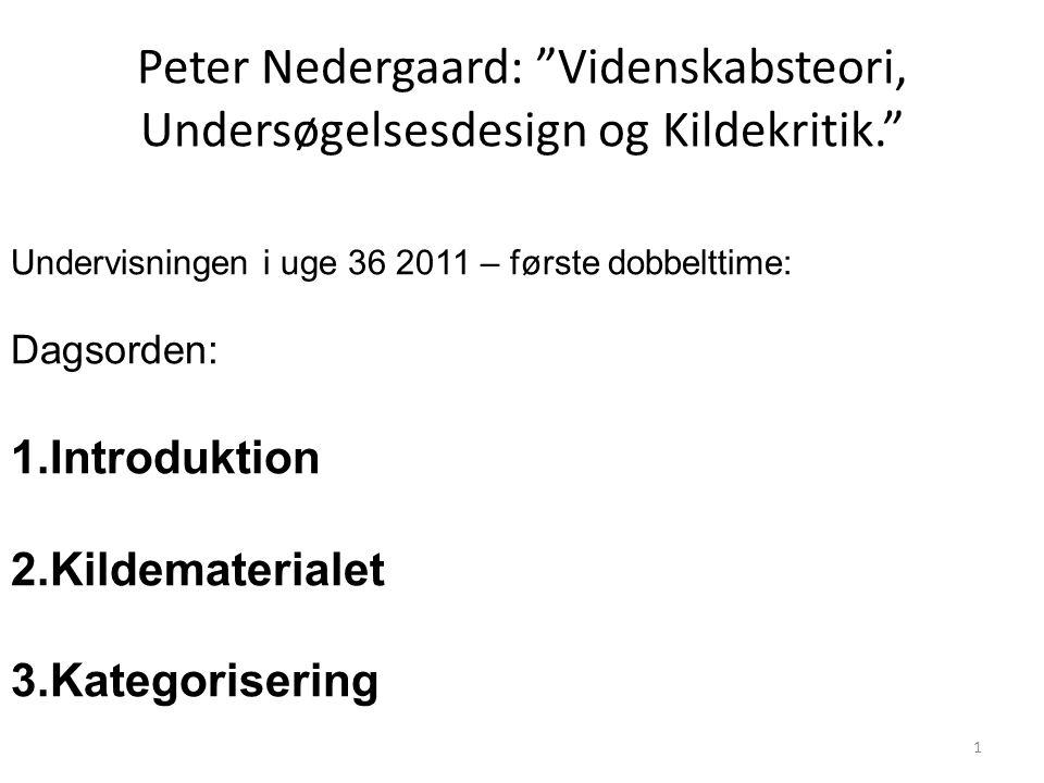 Peter Nedergaard: Videnskabsteori, Undersøgelsesdesign og Kildekritik