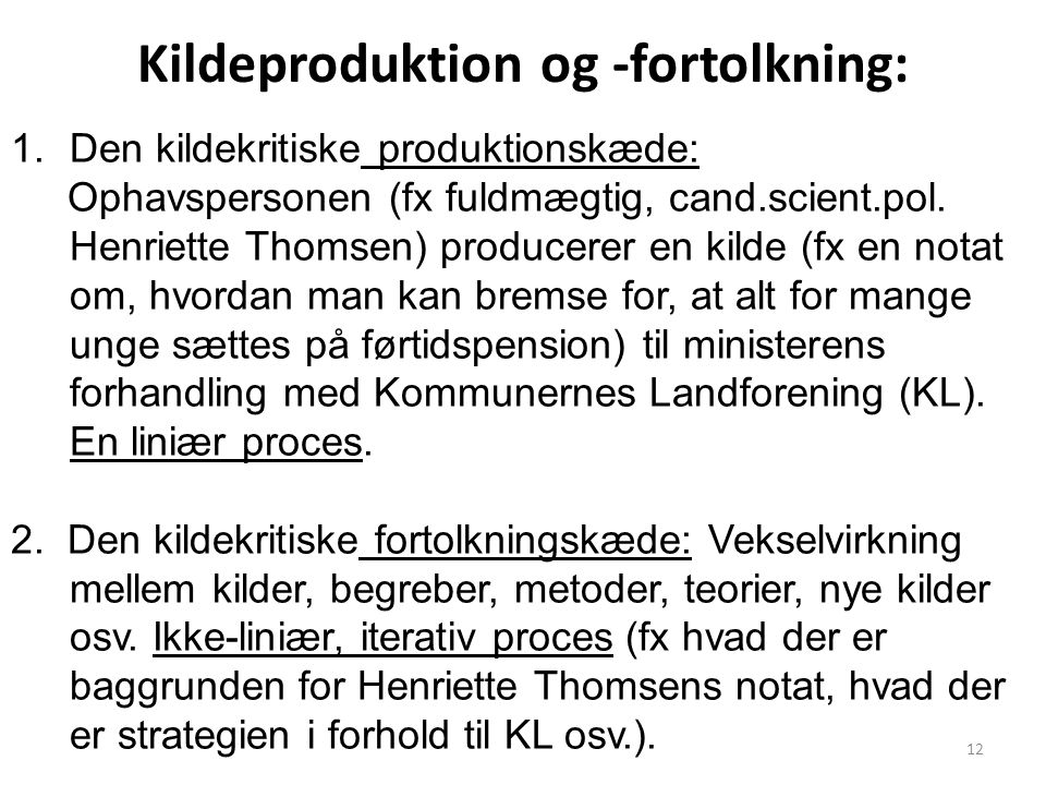 Kildeproduktion og -fortolkning: