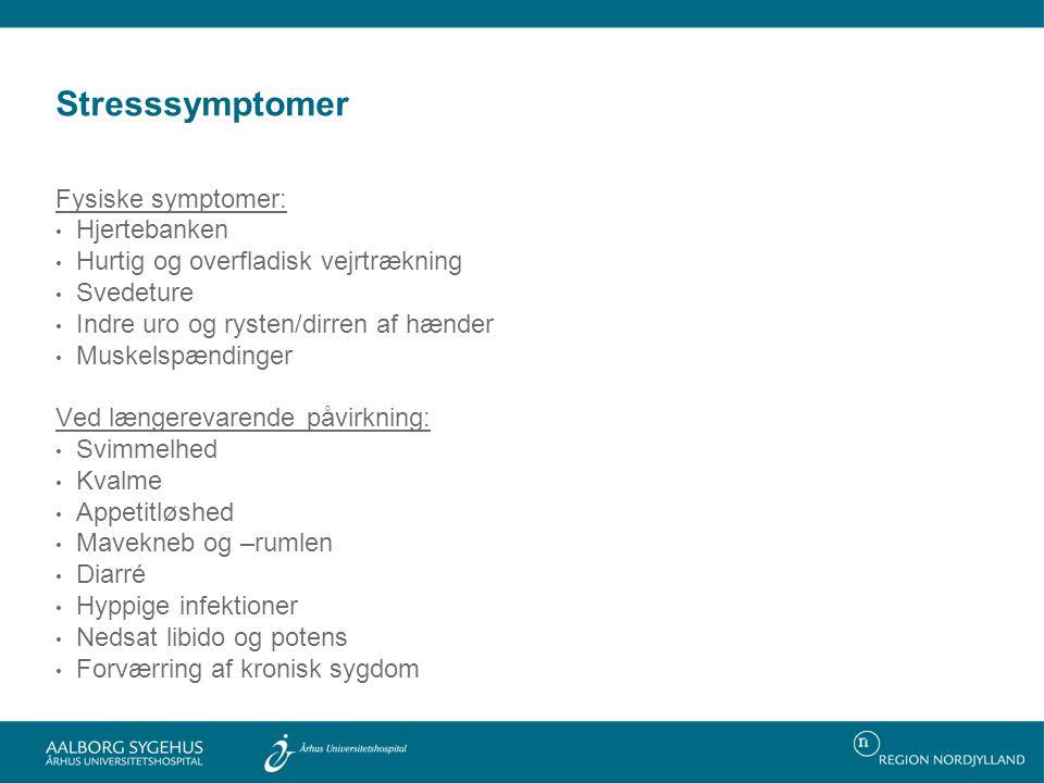 Stresssymptomer Fysiske symptomer: Hjertebanken