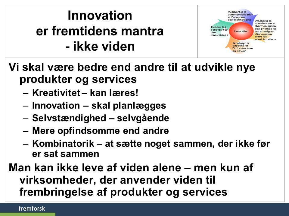 Innovation er fremtidens mantra - ikke viden