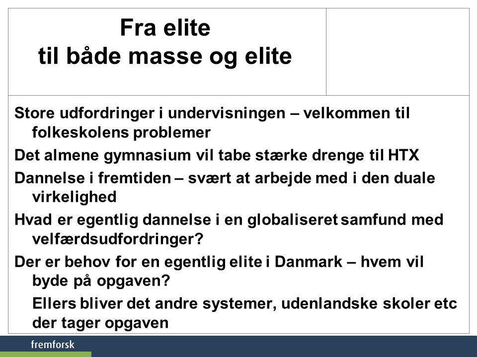 Fra elite til både masse og elite