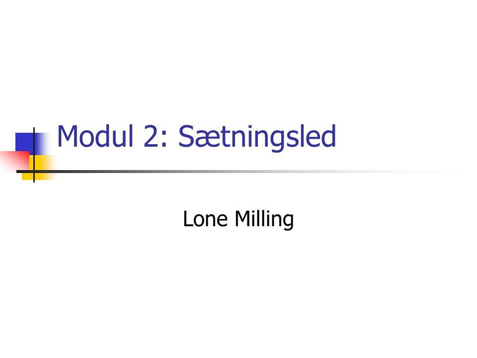 Modul 2: Sætningsled Lone Milling