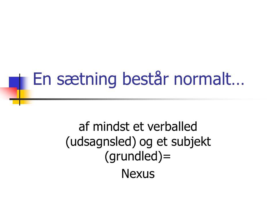 En sætning består normalt…