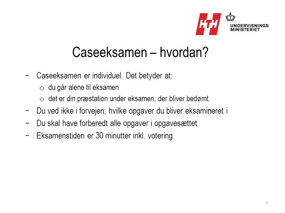 Caseeksamen – hvordan Caseeksamen er individuel. Det betyder at: