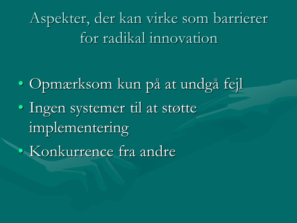 Aspekter, der kan virke som barrierer for radikal innovation