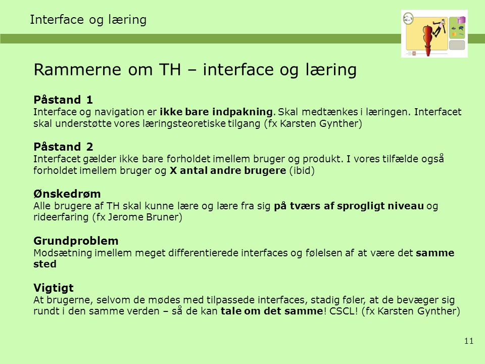 Rammerne om TH – interface og læring