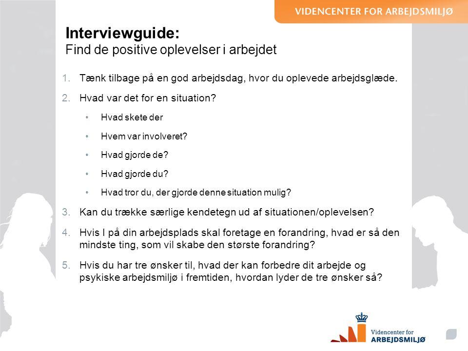 Interviewguide: Find de positive oplevelser i arbejdet