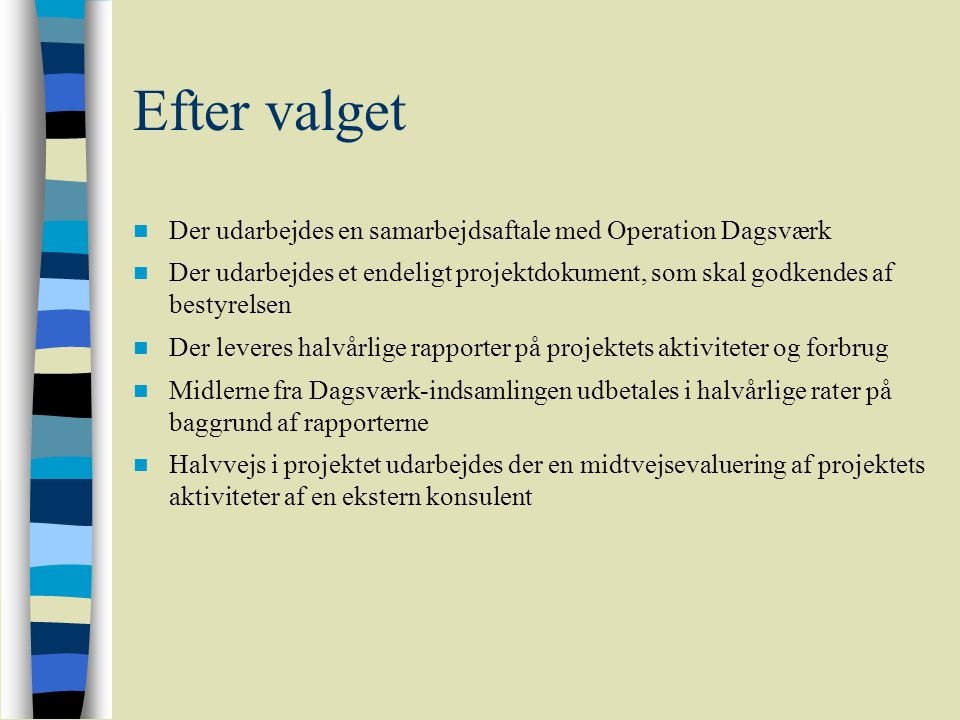 Efter valget Der udarbejdes en samarbejdsaftale med Operation Dagsværk