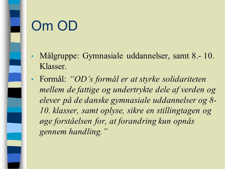 Om OD Målgruppe: Gymnasiale uddannelser, samt 8.- 10. Klasser.