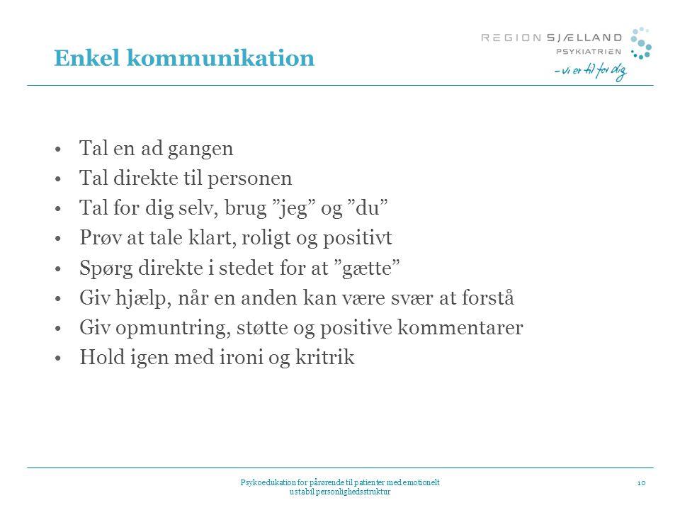 Enkel kommunikation Tal en ad gangen Tal direkte til personen