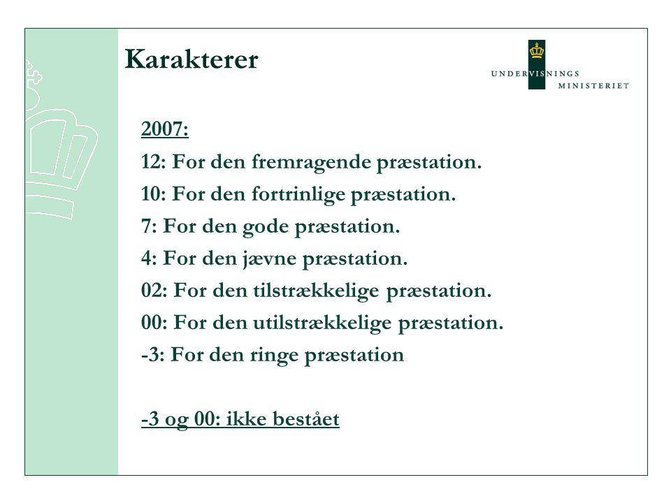 Karakterer 2007: 12: For den fremragende præstation.