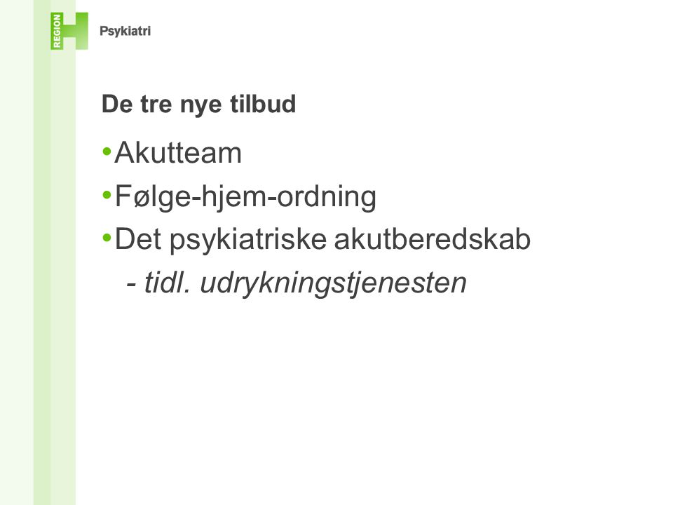 Det psykiatriske akutberedskab - tidl. udrykningstjenesten