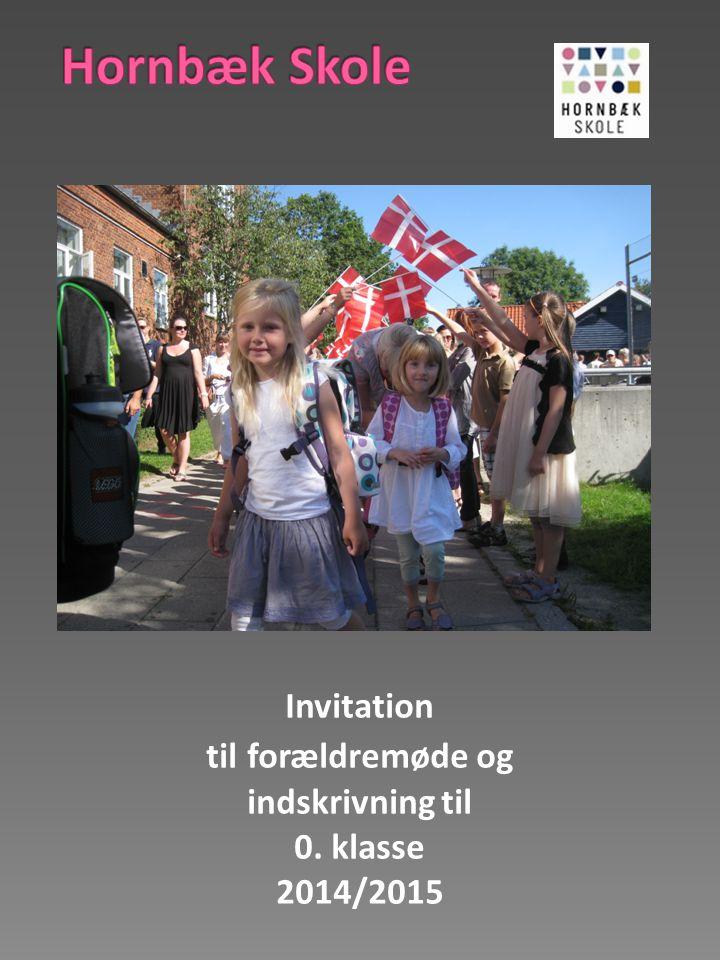 Hornbæk Skole Invitation til forældremøde og indskrivning til